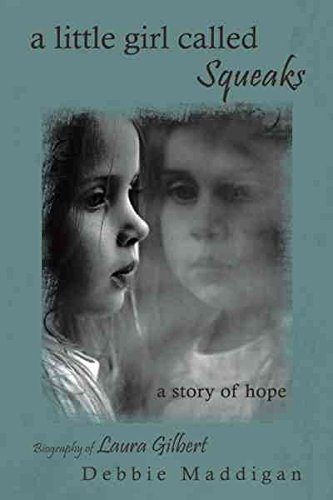 a-little-girl-called-squeaks-a-story-of-hope-by-author-debbie-maddigan-published-on-may-2011