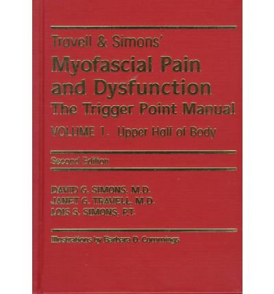 Travell & Simons' Myofascial Pain and Dysfunction: The Trigger Point Manual: Volume 1: Upper Half of Body ( TRAVELL & SIMONS' MYOFASCIAL PAIN AND DYSFUNCTION: THE TRIGGER POINT MANUAL: VOLUME 1: UPPER HALF OF BODY ) BY Simons, David G.( Author ) on Nov-01-1998 Hardcover