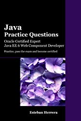 Java Practice Questions: Oracle Certified Expert, Java EE 6 Web Component Developer (OCEJWCD) (English Edition)