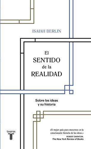 El sentido de la realidad: Sobre las ideas y su historia por Isaiah Berlin