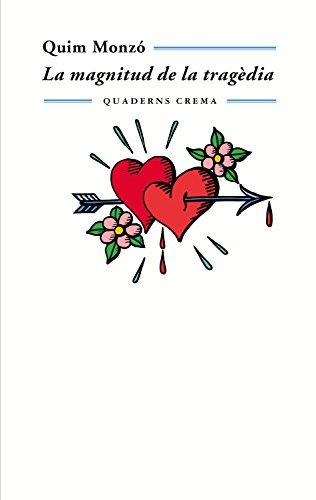 La magnitud de la tragèdia (Biblioteca Mínima Book 20) (Catalan Edition) por Quim Monzó