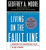 Living on the Fault Line, Revised Edition: Managing for Shareholder Value in Any Economy (Hardback) - Common