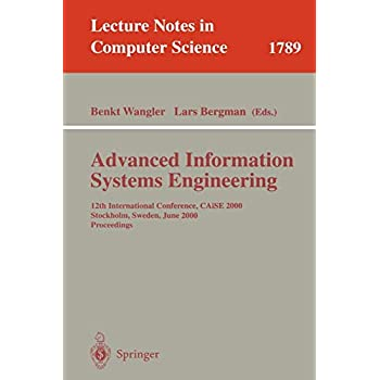 Advanced Information Systems Engineering: 12th International Conference, CAiSE 2000, Stockholm, Sweden, June 5-9, 2000 Proceedings