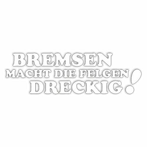 Bremsen macht die Felgen Dreckig Shocker Hand Auto Aufkleber JDM Tuning OEM DUB Decal Stickerbomb Bombing fun w (Weiß)