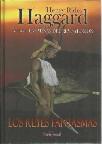 Los Reyes Fantasmas (Transversal) por Henry Rider Haggar