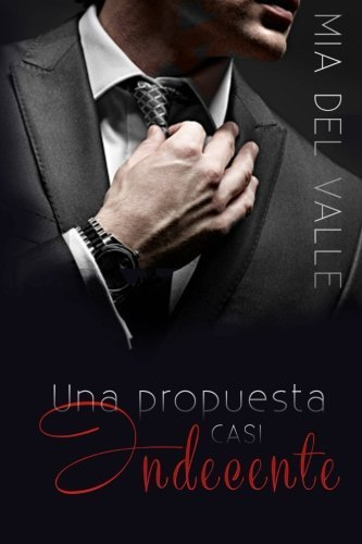 Una Propuesta casi Indecente (Spanish Edition) by M del Valle (2016-01-14)