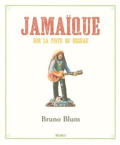 Jamaïque : Sur la piste du Reggae par Bruno Blum