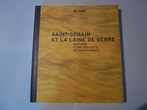 saint-gobain-et-la-laine-de-verre-histoire-dune-reussite-internationale