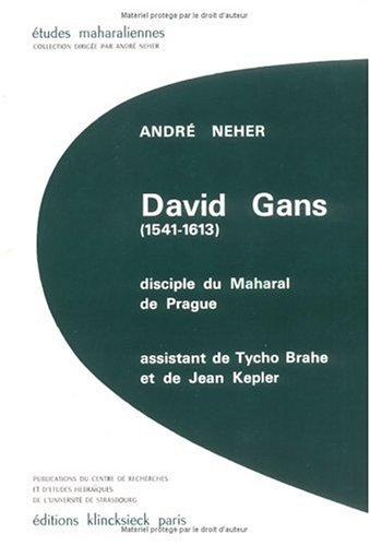David Gans (1541-1613), Disciple Du Maharal de Prague (Hors Collection: Langues) par Andre Neher