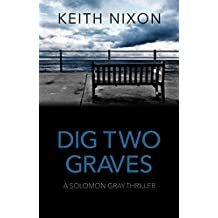 Dig Two Graves: The No. 1 Crime Thriller - New To Kindle Unlimited (Solomon Gray) (English Edition)