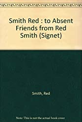 To Absent Friends from Red Smith