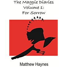 For Sorrow (The Magpie Diaries Book 1)