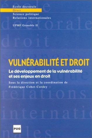 Vulnérabilité et droit. Le développement de la vulnérabilité et ses enjeux en droit par Collectif
