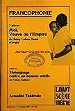 AVANT SCENE THEATRE [No 815] du 01/10/1987 - FRANCOPHONIE - MOI VEUVE DE L'EMPIRE DE SONY LABOU TANSI ET TEMOIGNAGE CONTRE UN HOMME STERILE DE FATIMA GALLAIRE - B. GENIES - D. DUMAS - C. BOIRON - L'ETE AFRICAIN A PARIS - M. CHAUSSET - SADOWSKA-GUILLO