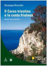 Il Carso triestino e la costa friulano. Itinerari escursionistici