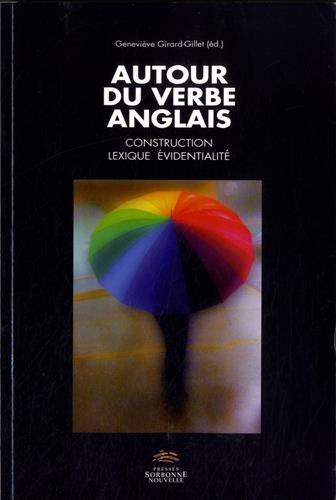 Autour du verbe anglais. construction, lexique, evidentialite. melang es en l'honneur de claude delm par Geneviève Girard-Gillet