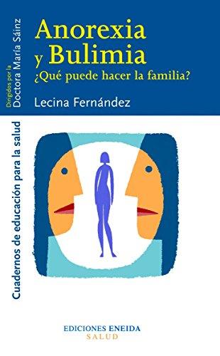 Anorexia Y Bulimia (Educación para la salud) por Lecina Fernández