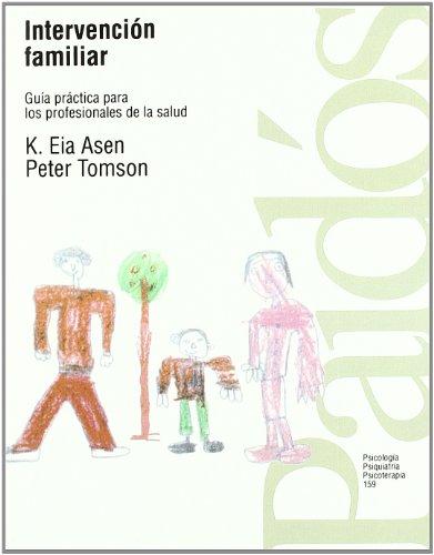 Intervención familiar: Guía práctica para los profesionales de la salud (Psicología Psiquiatría Psicoterapia) por Peter Tomson