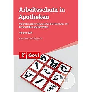 Arbeitsschutz in Apotheken: Gefährdungsbeurteilungen für Tätigkeiten mit Gefahrstoffen und Biostoffen (Govi)