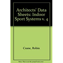 Architects' Data Sheets: Indoor Sport Systems v. 4
