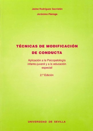 Técnicas de modificación de conducta.: Aplicación a la Psicopatología infanto-juvenil y a la educación especial (Filosofía y Letras)