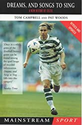 Dreams and Songs to Sing: New History of Celtic (Mainstream Sport)