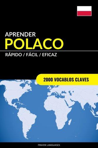 Aprender Polaco - Rápido / Fácil / Eficaz: 2000 Vocablos Claves por Pinhok Languages