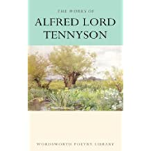 The Works of Alfred Lord Tennyson: With an Introduction and Bibliography (Wordsworth Collection)