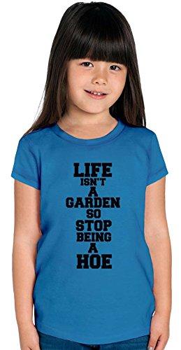 Life Isn't A Garden So Stop Beeing A Hoe Slogan Girls T-shirt 12+ yrs - Kids Garden Hoe