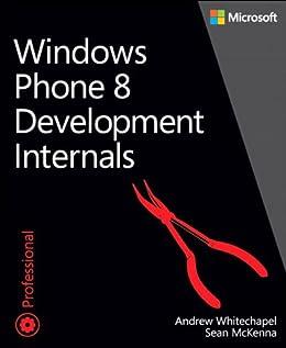 Windows Phone 8 Development Internals par [Whitechapel, Andrew, McKenna, Sean]