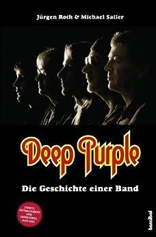 Deep Purple: Die Geschichte einer Band von [Roth, Jürgen, Sailer, Michael]