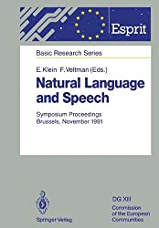 Natural Language and Speech: Symposium Proceedings Brussels, November 26/27, 1991 (ESPRIT Basic Research Series)