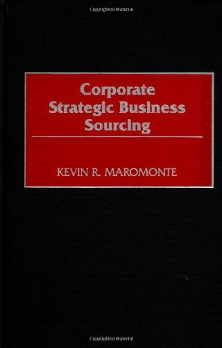 Corporate Strategic Business Sourcing by Kevin R. Maromonte (1998-02-28)