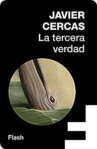 La tercera verdad par Javier Cercas