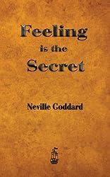 By Neville Goddard - Feeling Is the Secret