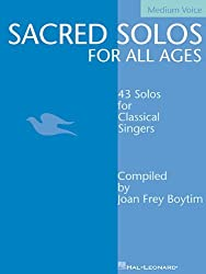 Sacred Solos for All Ages - Medium Voice: Medium Voice Compiled by Joan Frey Boytim (Vocal Collection) by Joan Frey Boytim (2002-09-01)