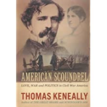 American Scoundrel: Love, War and Politics in 19th Century America