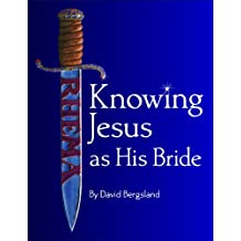 Knowing Jesus as His Bride (Advanced Discipleship Book 1)