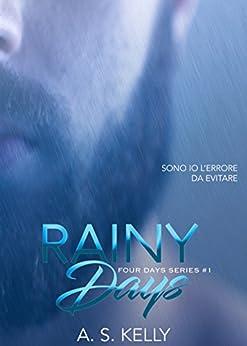 Rainy Days (Italian Edition) (Four Days Vol. 1) di [Kelly, A. S.]