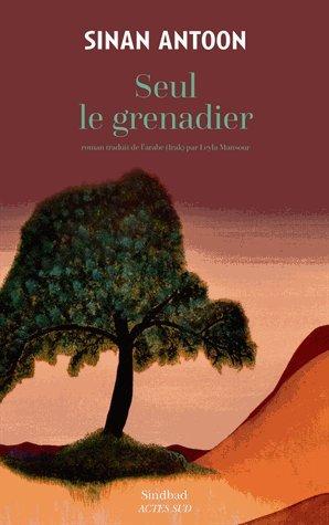 Seul le grenadier : roman