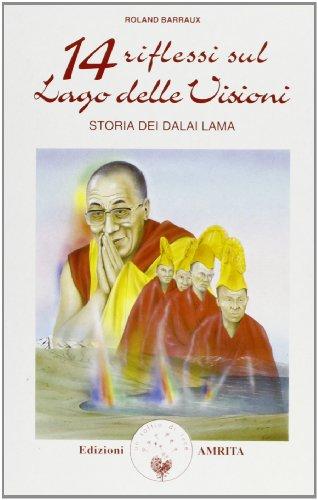 14 riflessioni sul Lago delle Visioni. Storia dei Dalai Lama.