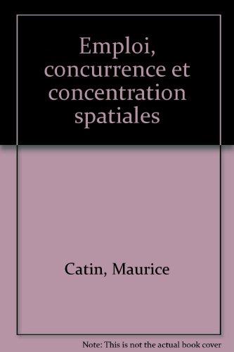 Emploi, concurrence et concentration spatiales