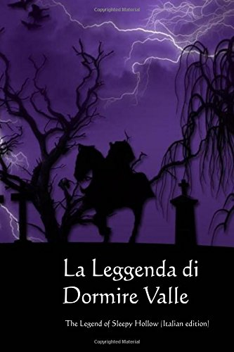 La Leggenda Di Dormire Valle: The Legend of Sleepy Hollow