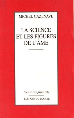 La science et les figures de l'âme par From Editions du Rocher