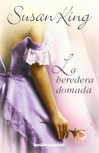 La heredera domada (Books4pocket Romantica) (Spanish Edition) by Susan King (2010-01-20)