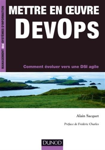 Mettre en oeuvre DevOps - Comment voluer vers une DSI agile
