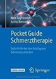 Pocket Guide Schmerztherapie: Soforthilfe bei den häufigsten Schmerzzuständen - Hadi Taghizadeh, Justus Benrath