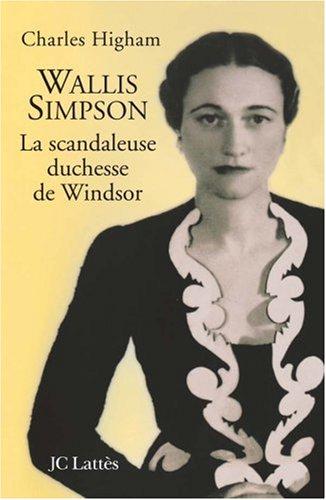 Wallis Simpson : La scandaleuse duchesse de Windsor par Charles Higham