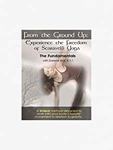 From the Ground Up: Exp Freedom of Scaravelli Yoga [DVD] [Region 1] [US Import] [NTSC]