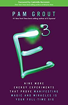 E-Cubed: Nine More Energy Experiments That Prove Manifesting Magic and Miracles Is Your Full-Time Gig von [Grout, Pam]